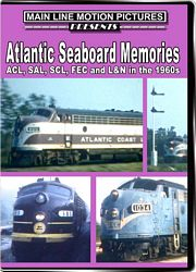 Atlantic Seaboard Memories ACL SAL SCL FEC and L&N in the 1960s DVD