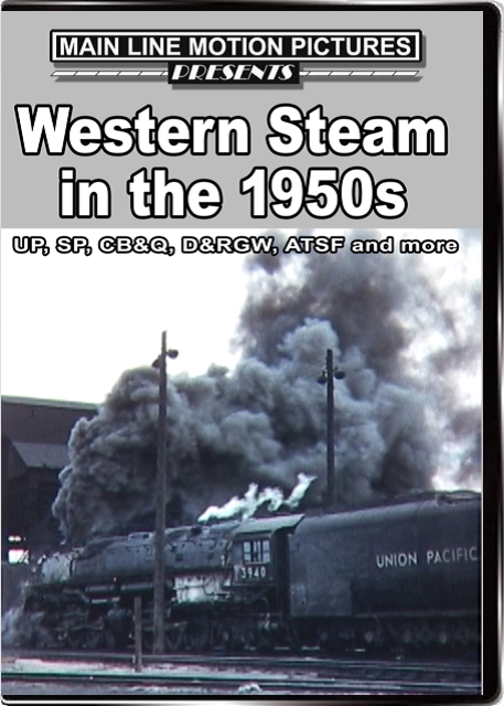 Western Steam in the 1950s Main Line Motion Pictures ML1950WS