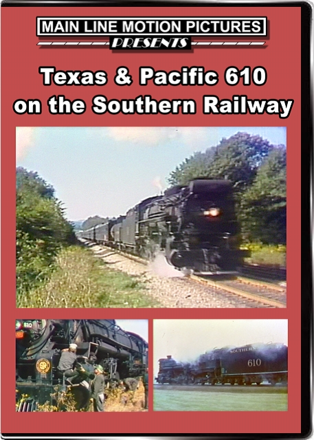Texas & Pacific 610 on Southern Rails Main Line Motion Pictures ML610