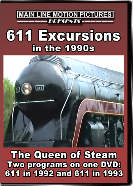 611 Excursions in the 1990s The Queen of Steam DVD Main Line Motion Pictures ML611EX