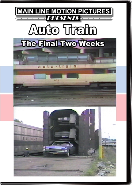Auto Train - The Final Two Weeks DVD Train Video Main Line Motion Pictures MLAT