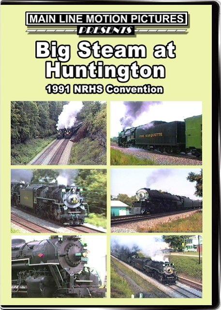 Big Steam at Huntington The 1991 NRHS Convention Train Video Main Line Motion Pictures MLBSH