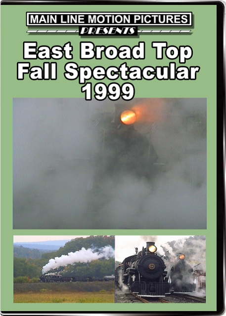 East Broad Top Fall Spectacular 1999 DVD Train Video Main Line Motion Pictures MLEBTF