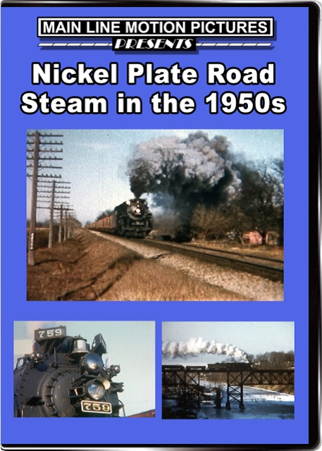 Nickel Plate Road Steam in the 1950s Train Video Main Line Motion Pictures MLNKP