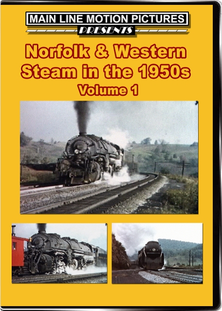 Norfolk & Western Steam in the 1950s Volume 1 Train Video Main Line Motion Pictures MLNW1