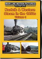 Norfolk & Western Steam in the 1950s Volume 1