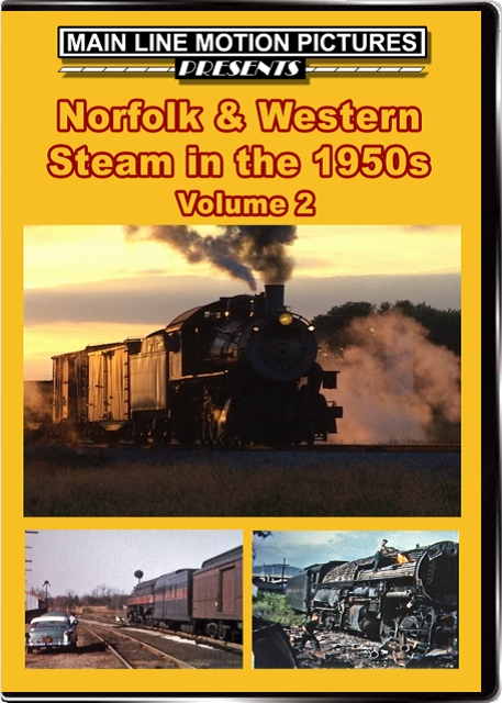 Norfolk & Western Steam in the 1950s Volume 2 Train Video Main Line Motion Pictures MLNW2