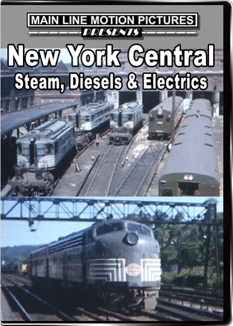 New York Central Steam Diesel & Electrics in the 1950s & 1960s Main Line Motion Pictures MLNYC