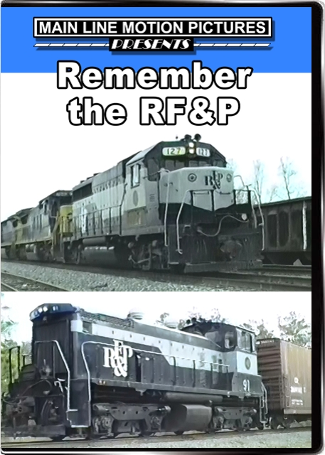 Remember the Richmond Fredericksburg and Potomac Railroad DVD Train Video Main Line Motion Pictures MLRFP