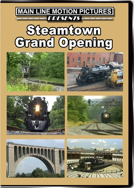 Steamtown Grand Opening DVD Train Video Main Line Motion Pictures MLSTGO