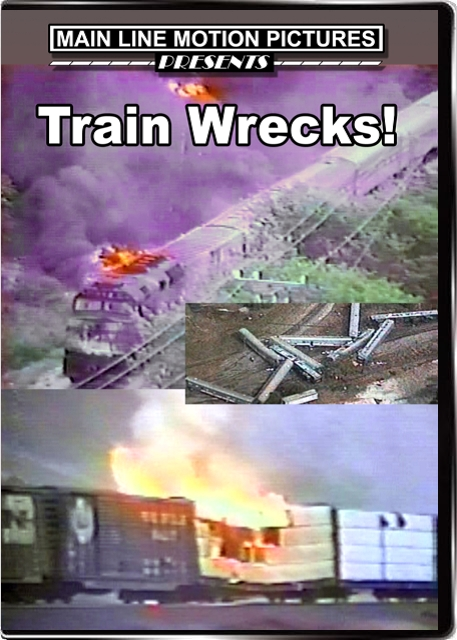 Train Wrecks! Main Line Motion Pictures MLTW