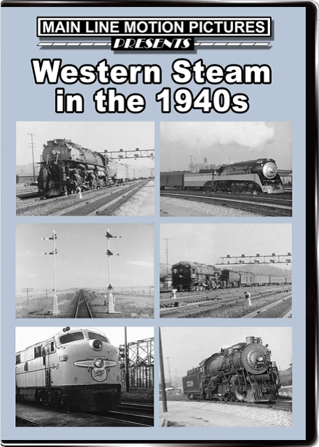 Western Steam in the 1940s DVD Train Video Main Line Motion Pictures MLWS