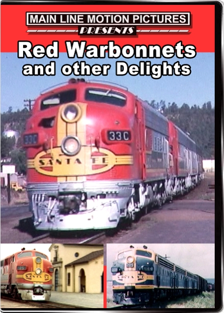 Red Warbonnets and Other Delights Santa Fe DVD Main Line Motion Pictures MLSFWB