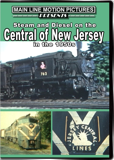 Steam and Diesel on the Central of New Jersey in the 1950s DVD Main Line Motion Pictures MLCNJ