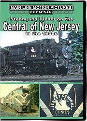 Steam and Diesel on the Central of New Jersey in the 1950s DVD