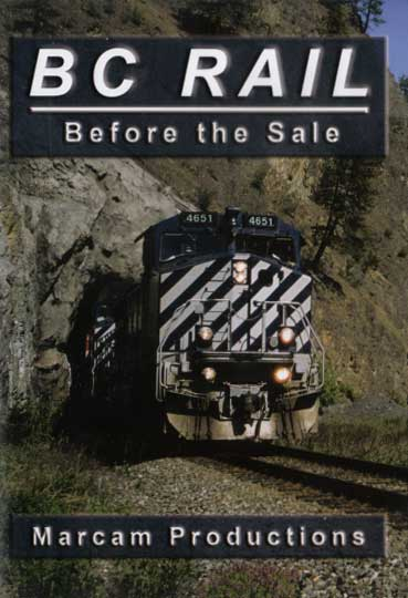 BC Rail Before the Sale DVD Train Video Marcam Productions BCRBTS 737885359595
