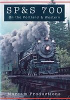 SP&S 700 On the Portland & Western DVD