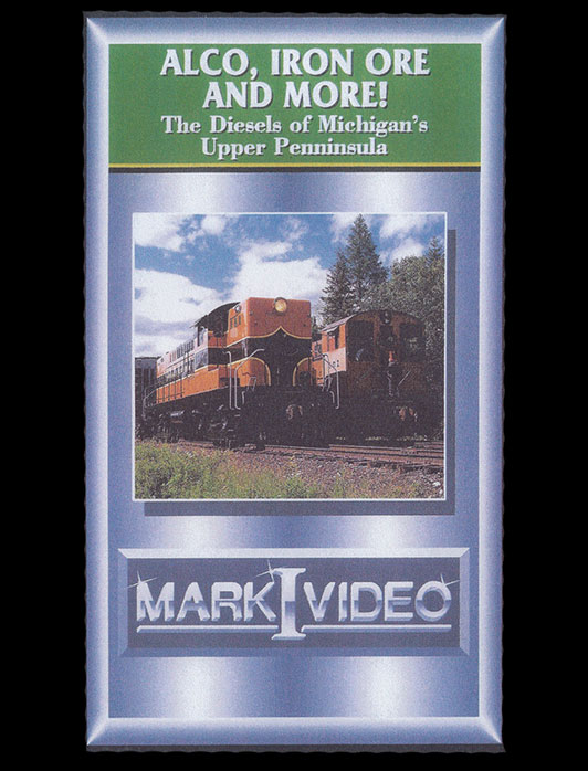 Alco Iron Ore and More Diesels of Michigans Upper Peninsula DVD Mark I Video M1AIOM