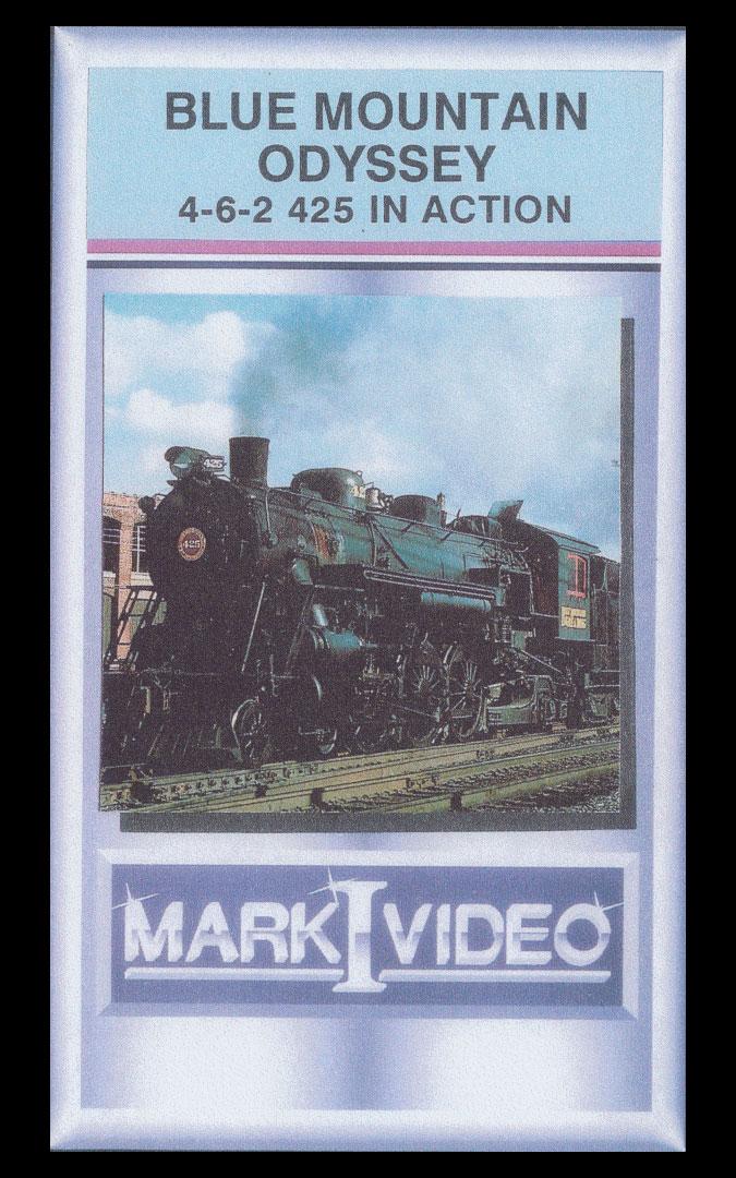 Blue Mountain Odyssey 4-6-2 425 in Action DVD Mark I Video M1BMOA