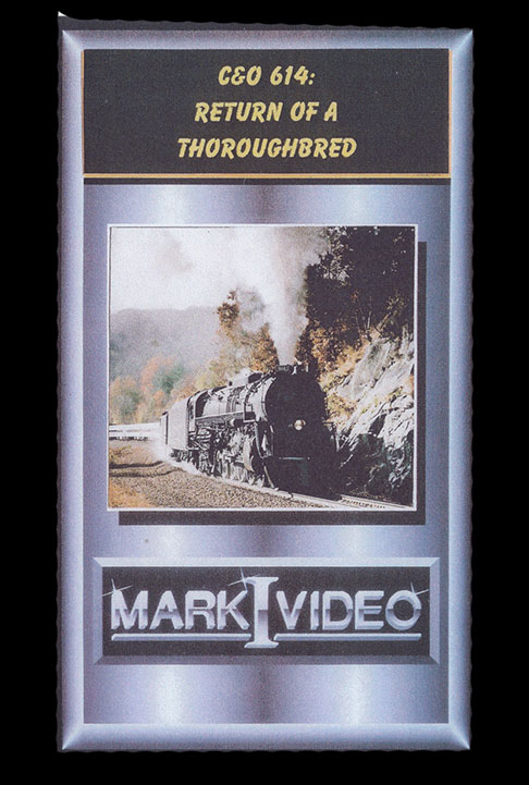 C&O 614 Return of a Thoroughbred DVD Mark I Video M1CO614