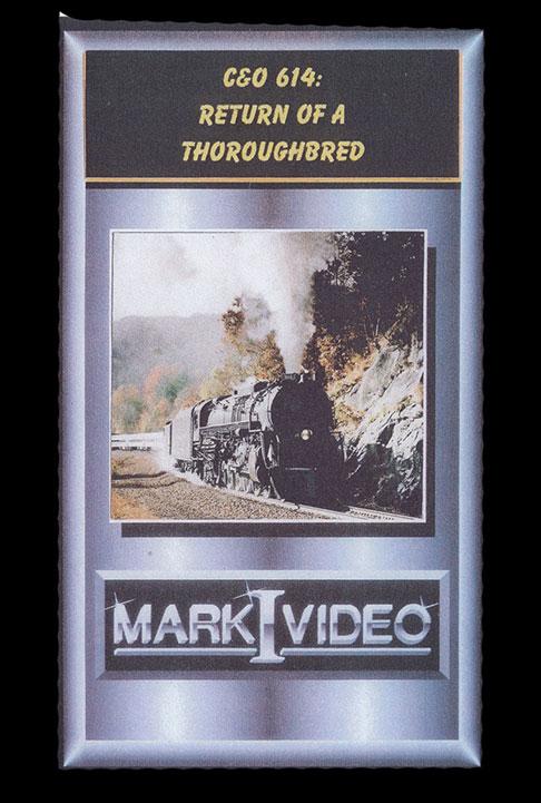 C&O 614 Return of a Thoroughbred DVD Mark I Video M1CO614