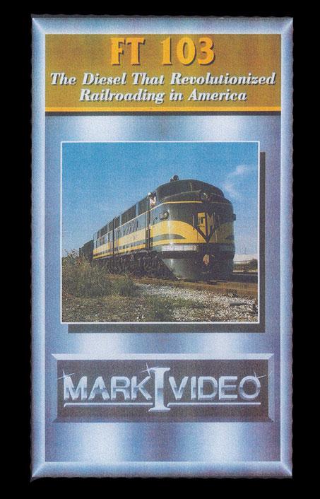 FT103 The Diesel that Revolutionized Railroading in America DVD Mark I Video M1FT103