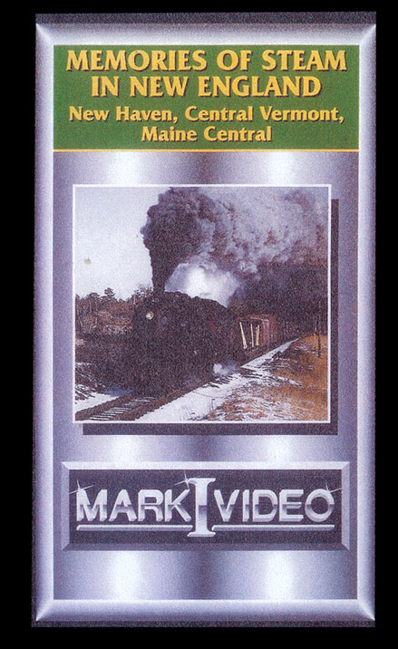 Memories of Steam in New England New Haven Central Vermont Maine Central DVD Mark I Video M1MSNE