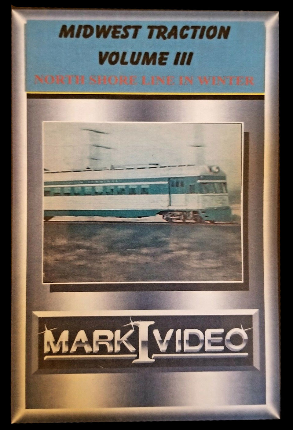 Midwest Traction Volume 3 and The North Shore Line in Winter DVD Mark I Video M1MTV3