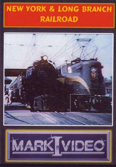 New York and Long Branch Railroad DVD Mark I Video M1NYLB