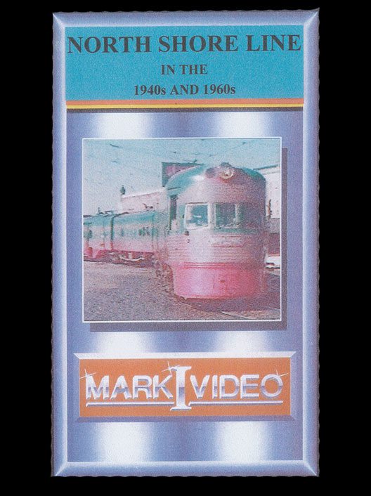 North Shore Line in the 1940s and 1960s DVD Mark I Video M1NSL4