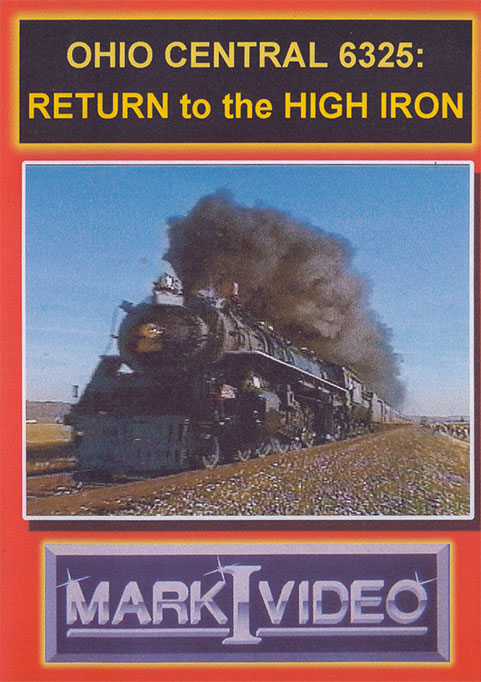 Ohio Central 6325 Return to the High Iron DVD Mark I Video M1OCRHI