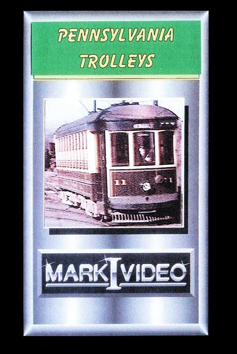 Pennsylvania Trolleys DVD Mark I Video M1PATR