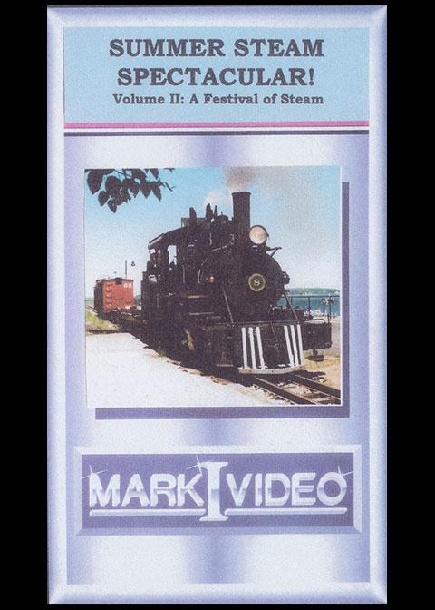 Summer Steam Spectacular Vol 2 - A Festival of Steam DVD Mark I Video M1SSS2