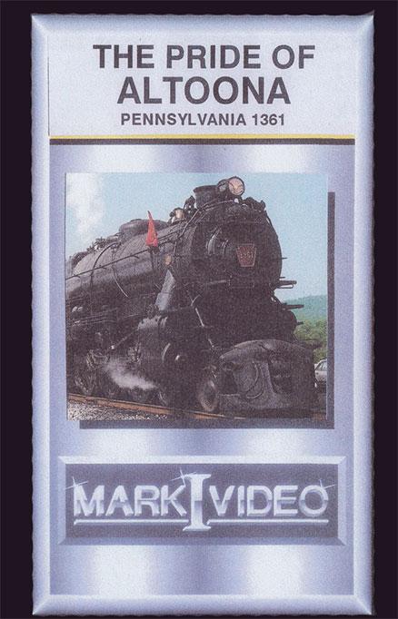 The Pride of Altoona Pennsylvania 1361 DVD Mark I Video M1TPOA