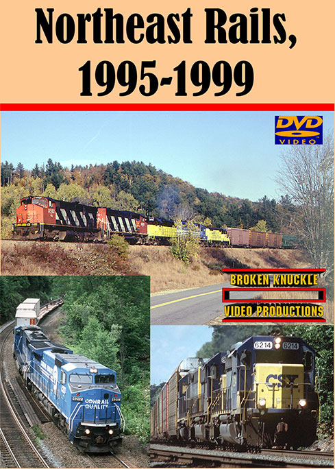 Northeast Rails 1995-1999 DVD Broken Knuckle Video Productions BKNER95-DVD