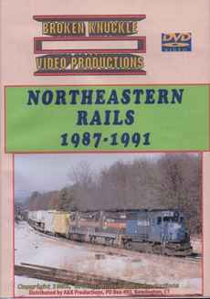 Northeastern Rails 1987-1991 DVD Broken Knuckle Video Productions BKNE87-DVD