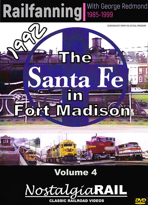 Railfanning with George Redmond Vol 4 Santa Fe in Fort Madison 1992 NostalgiaRail Video RFGR4