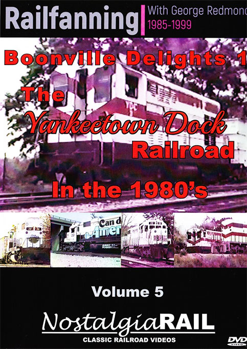 Railfanning with George Redmond Vol 5 Boonville Delights in the 80s DVD NostalgiaRail Video RFGR5