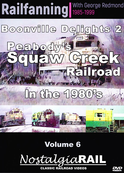 Railfanning with George Redmond Vol 6 Squaw Creek Railroad in the 80s DVD NostalgiaRail Video RFGR6