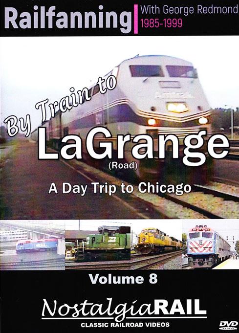Railfanning with George Redmond Vol 8 By Train to La Grange DVD NostalgiaRail Video RFGR8