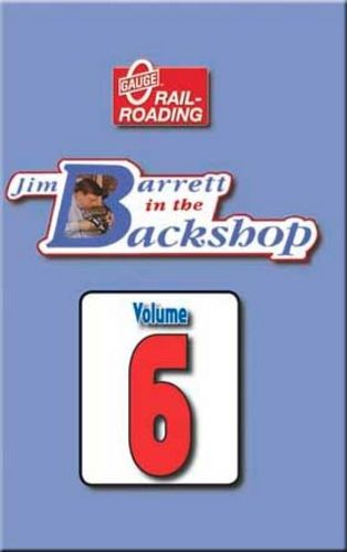 Jim Barrett in the Backshop Volume 6 DVD Train Video OGR Publishing V-BS-06
