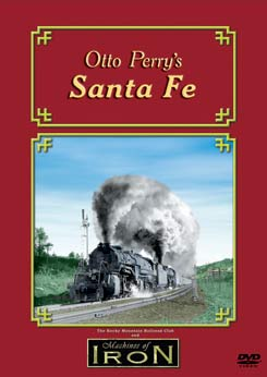 Otto Perrys Santa Fe on DVD by Machines of Iron Train Video Machines of Iron OPATSFDR