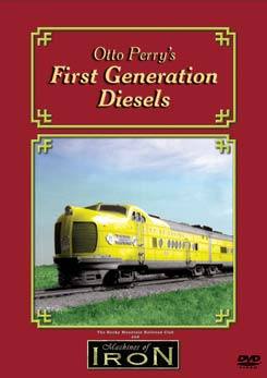 Otto Perrys First Generation Diesels on DVD by Machines of Iron Machines of Iron OPFGDD