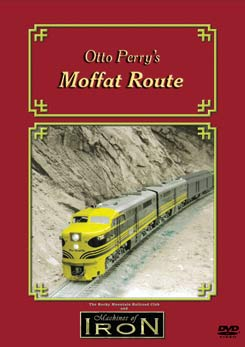 Otto Perrys Moffat Route on DVD by Machines of Iron Machines of Iron OPMRDR