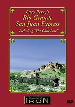 Otto Perrys Rio Grande San Juan Express on DVD by Machines of Iron Train Video Machines of Iron OPSJEDR