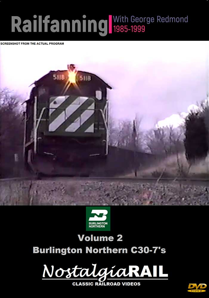Burlington Northern C30-7s - Railfanning with George Redmond 1985-1999 Vol 2 DVD Misc Producers GR-002C307