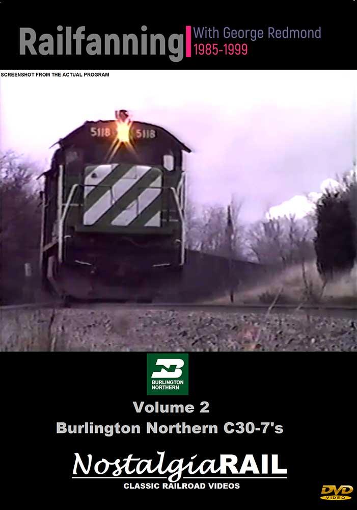 Burlington Northern C30-7s - Railfanning with George Redmond 1985-1999 Vol 2 DVD NostalgiaRail Video GR-002C307