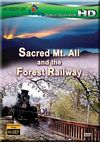 Sacred Mt. Ali and the Forest Railway (2009)