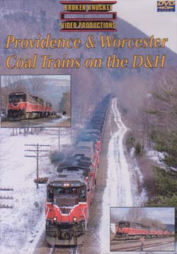 Providence & Worcester Coal Trains on the D&H DVD Broken Knuckle Video Productions BKPW-DVD