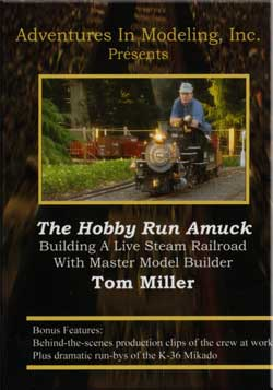 The Hobby Run Amuck - Building a Live Steam RR - Tom Miller Pacific Vista 500821 689076500821